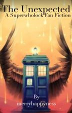 The Unexpected (A SuperWhoLock Fanfiction) by merryhappyness