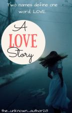 A Love Story by the_unknown_author28