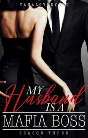 My Husband is a Mafia Boss (Season 3) by Yanalovesyouu