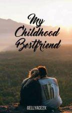 My Childhood Best Friend by gellyace2x