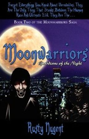 Second Book; Moonwarriors: Guardians Of The Night by RustyNugent