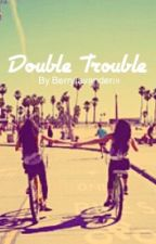 double trouble (greyson chance fanfic/twin story) by berrylavander19