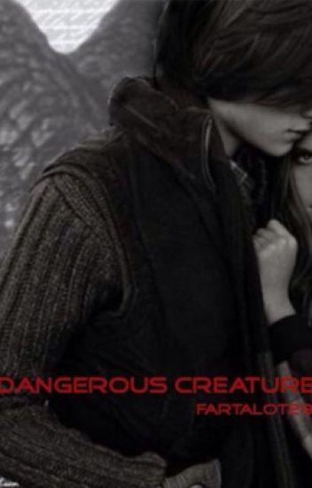 Dangerous Creatures [Billy Unger Fanfic]