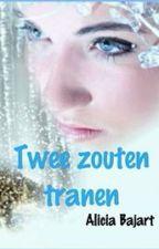 Twee Zoute Tranen by AliciaatjeB