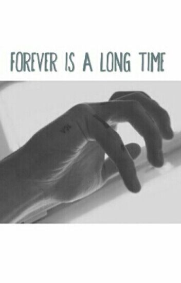 Forever is a long time | Tardy