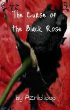 The Curse of the Black Rose by AznLollipop
