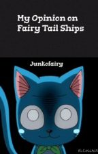 My Opinion on Fairy Tail Ships by junkofairy