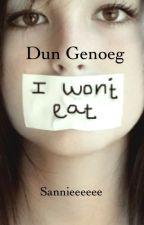 Dun genoeg ~ ON HOLD ~ by Sannieeeeee