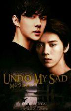 Undo My Sad by HunHanTurkey