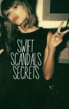Swift, Scandals, and Secrets by BooksandSwift