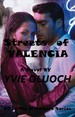 Streets of Valencia (#2 in The Billionaire Series): On Hold by YvieOluoch
