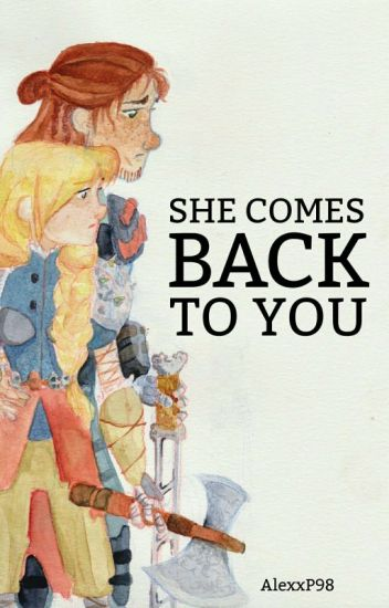 She comes back to you