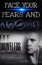 Face your fears and be Dauntless by billie88-
