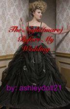 The Night(mare) Before My Wedding by ashleydoll21