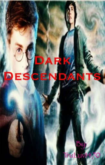 Dark Descendants (Percy Jackson/Harry Potter Crossover)