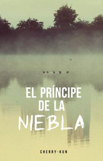 El príncipe de la Niebla [EunHae + 18]