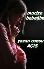MUCİZE BEBEĞİM  by cansuacis
