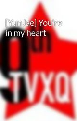 [YunJae] You're in my heart by PS25Gods