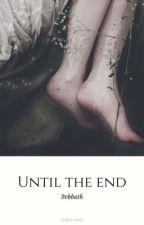 Until the end 【 GirlxGirl 】 by svbbath