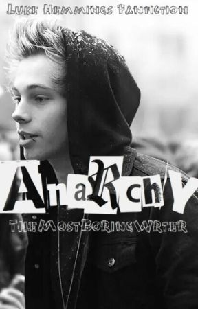 Anarchy l.h. by TheMostBoringWriter