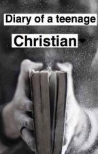Diary of a teenage Christian by jambalaya_jerkiya