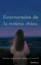 Enamorados de la misma chica [one direction] by GimenaLxu