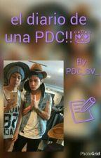 el diario de una PDC! by -Valentina1030-
