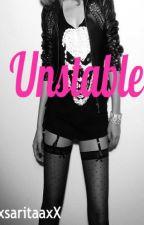 Unstable by xxsaritaaxx