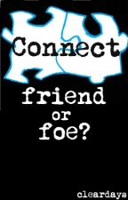 Connect: Friend or Foe? by cleardays