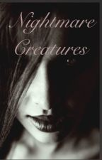 Nightmare Creatures [ Billy Unger Fanfic ] by Kickurass