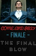 COME.AND.PLAY - The Final Blow *Finale* *JAMES MORIARTY FANFICTION* by xoxLittleLottiexox