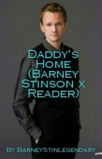 Daddy's Home (Barney Stinson x Reader) by NoYouCantHaveACookie