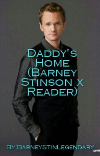 Daddy's Home (Barney Stinson x Reader)