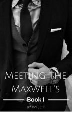Meeting The Maxwell's-Book I by ivyjett
