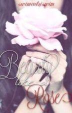 Beauty Like a Rose by SwimAdriSwim