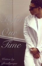 My Bestfriend's Brother : Before Our Time [Prequel] by officiallynique