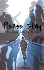 Please Stay (A Brendon Urie Fanfiction) by baedonurie