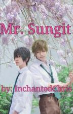 Mr. Sungit  [Yaoi] [BoyxBoy] by InchantedChris