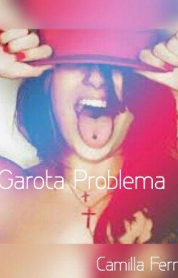 Garota Problema