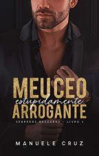 (COMPLETO) Meu chefe estupidamente arrogante - Estúpido Livro 1  by ManueleCruz