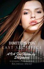 Vampire Academy: Last Sacrifice (Dimitri's POV) by kstrukel02