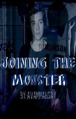 Joining The Monster -Larry Stylinson AU- (Completed)
