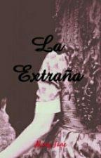 La Extraña by MaryJane1867