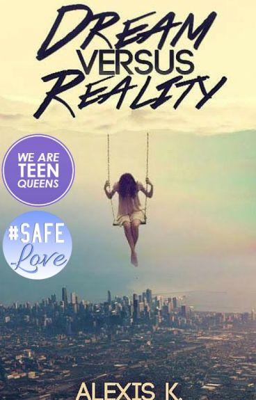 Dream Versus Reality by alexxiss_k