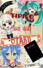 Típico De Un Otaku by lu_candy-be_happy