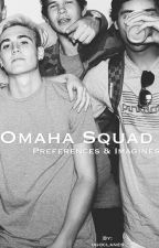 Omaha Squad Preferences and Imagines by ogoclanes