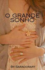 O GRANDE SONHO by Saradorart