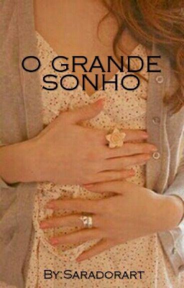O GRANDE SONHO