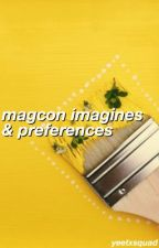 Magcon Imagines & Preferences ; REQUESTS OPEN by yeetxsquad