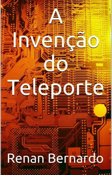 A Invenção do Teleporte by RenanBernardo